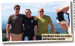 ??  ?? Chef Matjaž Sedej (na sredini) med športnimi prijatelji