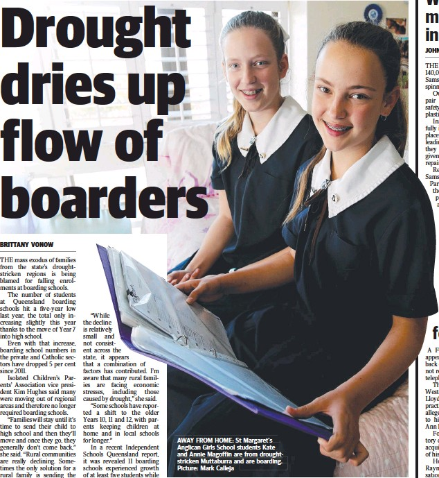 ??  ?? AWAY FROM HOME: St Margaret's Anglican Girls School students Kate and Annie Magoffin are from droughtstr­icken Muttaburra and are boarding. Picture: Mark Calleja