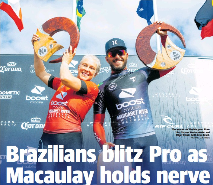 ?? Pictures: Cait Miers ?? The winners of the Margaret River Pro Tatiana Weston-Webb and Filipe Toledo, both from Brazil.