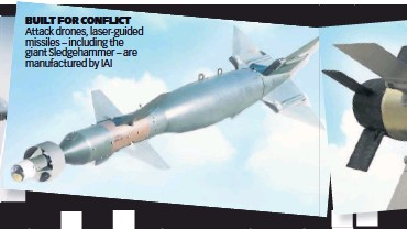 ??  ?? BUILT FOR CONFLICT Attack drones, laser-guided missiles – including the giant Sledgehammer – are manufactured by IAI
