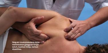??  ?? Penyakit muskuloskeletal dapat menimbulkan gangguan fungsi tubuh, kualitas hidup, bahkan disabilitas.