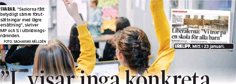 """?? FOTO: SACHARIAS KÄLLDÉN ?? """"Skolorna fått betydligt sämre förutsättningar med lägre ersättning"""", skriver MP och S i utbildningsnämnden. Mitt i 23 januari."""