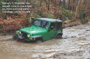 ??  ?? Darrel's TJ Rubicon. We stayed close to the edges on more extreme water crossings just to be safe.