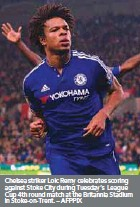 ??  ?? Chelsea striker Loic Remy celebrates scoring against Stoke City during Tuesday's League Cup 4th round match at the Britannia Stadium in Stoke-on-Trent. – AFPPIX