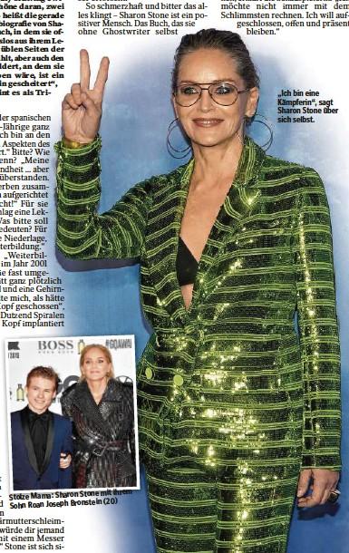 """??  ?? mit ihrem Stolze Mama: Sharon Stone Roan Joseph Bronstein (20) Sohn """"Ich bin eine Kämpferin"""", sagt Sharon Stone über sich selbst."""