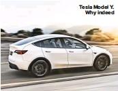 ??  ?? Tesla Model Y. Why indeed