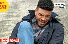 ??  ?? PIC OF THE WEEK EMMERDALE Don't cry, Nate