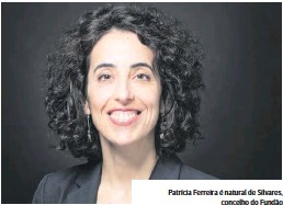 ??  ?? Patrícia Ferreira é natural de Silvares, concelho do Fundão