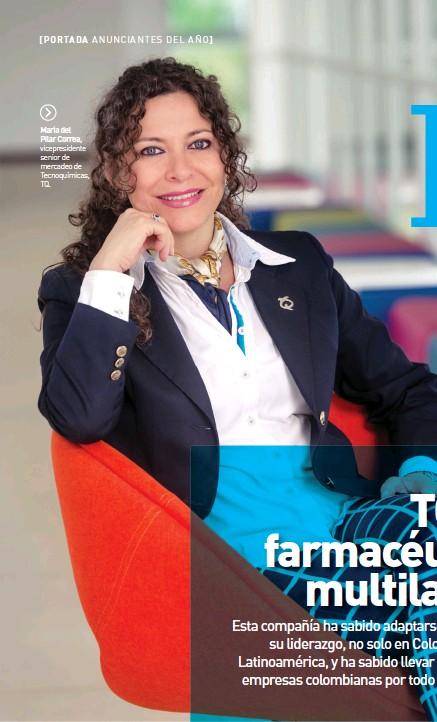 ??  ?? María del Pilar Correa, vicepresidente senior de mercadeo de Tecnoquímicas, TQ.