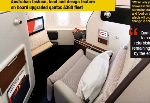 """??  ?? """"Australians are used to flying long haul and we know it's important to make the journey comfortable,"""" mr Joyce said. """"We're very proud to showcase the best of Australian design, wine and food on these services which will provide a step change in comfort."""""""