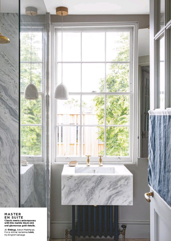 ??  ?? MASTER EN SUITE Classic meets contemporary with this marble block sink and glamorous gold details. All fittings, Aston Matthews. For a similar reclaimed sink, try English Salvage