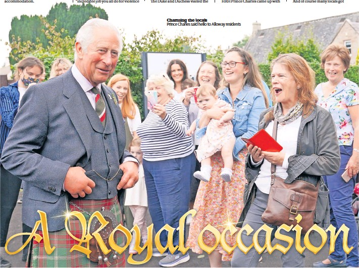 ??  ?? Charming the locals Prince Charles said hello to Alloway residents