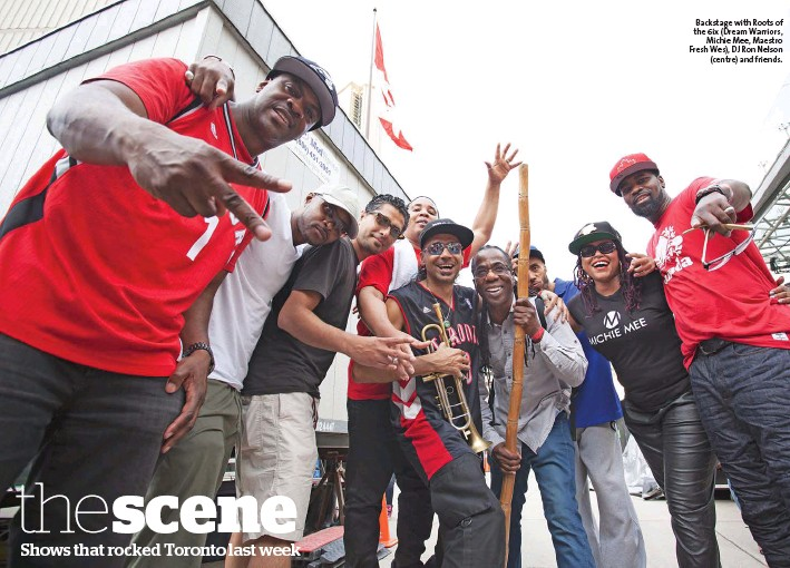??  ?? Backstage with Roots of the 6ix (Dream Warriors, Michie Mee, Maestro Fresh Wes), DJ Ron Nelson (centre) and friends.