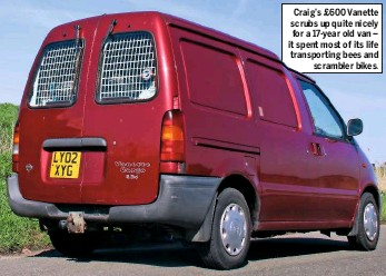 ??  ?? Craig's £600 Vanette scrubs up quite nicely for a 17-year old van – it spent most of its life transporting bees and scrambler bikes.