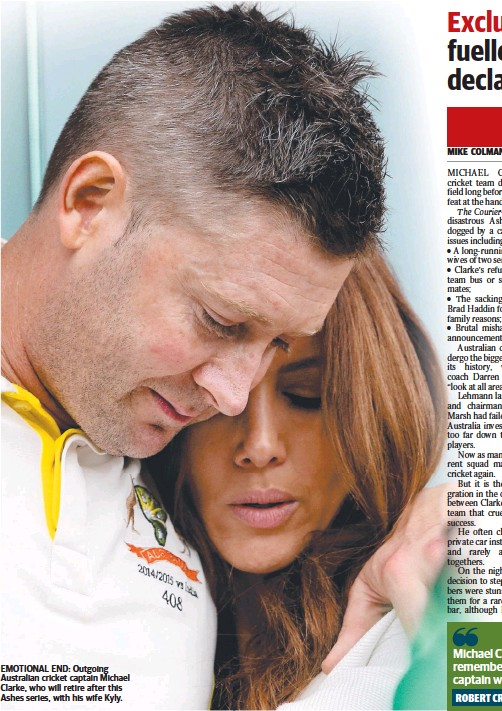 ??  ?? EMOTIONAL END: Outgoing Australian cricket captain Michael Clarke, who will retire after this Ashes series, with his wife Kyly.
