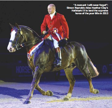 """??  ?? """"A moment I will never forget"""": Simon Reynolds rides Heather Clay's Hallmark IX to land the supreme horse of the year title in 2013"""