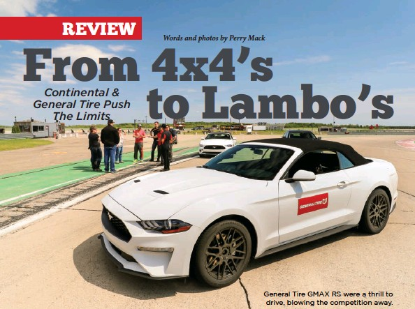 ??  ?? Gen­eral Tire GMAX RS were a thrill to drive, blow­ing the com­pe­ti­tion away.