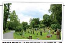 ?? FOTO: MOSTPHOTOS ?? BLAND KÄNDISAR. På Norra begravningsplatsen vilar bland andra Alfred Nobel, Gösta Ekman och August Strindberg.