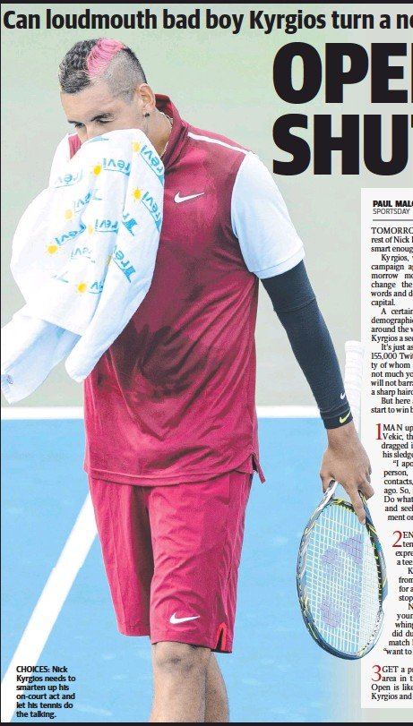 ??  ?? CHOICES: Nick Kyrgios needs to smarten up his on-court act and let his tennis do the talking.