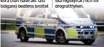 ??  ?? BERGVRETEN Måndag 2 mars Klockan 10.00 Grov olovlig körning. En man i 70-årsåldern från Enköping körde bil på måndagen trots att hans körkort är återkallat. Då det var uppenbart att mannen kände till att han inte hade rätt att köra (han hade åkt fast tidigare) bedöms brottet