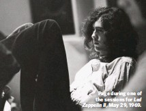 ??  ?? Page during one of the sessions for Led Zeppelin II, May 29, 1969.