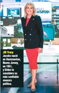 ??  ?? Jill Tracy Jacobs nació en Hammonton, Nueva Jersey, en 1951, y Biden la considera su más confiable asesora política.
