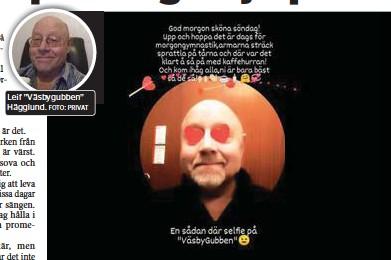 "?? FOTO: PRIVAT ?? TYPISK "" LEIFARE"". Leif Hägglund piggar upp i den lokala facebookgruppen."