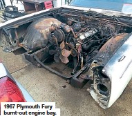 ??  ?? 1967 Plymouth Fury burnt-out engine bay.