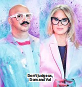 ??  ?? Don't judge us, Dom and Val BBC Three's Glow Up is available on BBC iplayer from 7pm on Tues 20 April