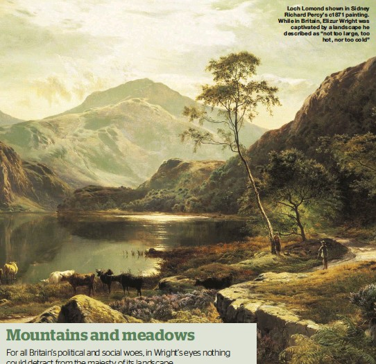 """??  ?? Loch Lomond shown in Sidney Richard Percy's c1871 painting. While in Britain, Elizur Wright was captivated by a landscape he described as """"not too large, too hot, nor too cold"""" Richard Sugg is an author whose books include A Century of Supernatural Stories (2015), Fairies: A Dangerous History (Reaktion, 2018) and the upcoming The Real Vampires (Amberley, June 2019)"""