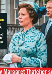 ??  ?? y Olivia Colman, como Margaret Thatcher y la reina Isabel.