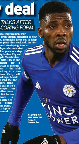 ??  ?? PLAYER OF THE MONTH: Kelechi Iheanacho