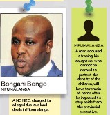 ??  ?? ANC NEC, charged for alleged dubious land deals in Mpumalanga. A man accused of raping his daughters, who cannot be named to protect the identity of the children, will have to remain at home after being asked to step aside from the provincial executive.