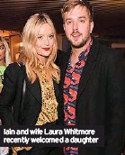 ??  ?? Iain and wife Laura Whitmore recently welcomed a daughter