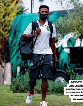 ??  ?? DE VOLTA. Geny Catamo repete presença na concentração do Sporting em Lagos