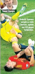 ??  ?? Sauer: Enrique Autsch! Spanien vergab zu viele Chancen, spielte nur 0:0 gegen Schweden.