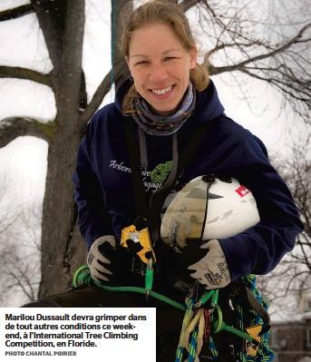 ??  ?? Marilou Dussault devra grimper dans de tout autres conditions ce weekend, à l'International Tree Climbing Competition, en Floride.