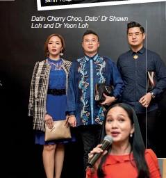 ??  ?? Datin Cherry Choo, Dato' Dr Shawn Loh and Dr Yeon Loh