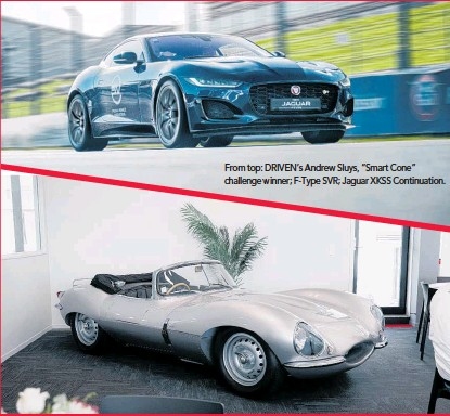 "??  ?? From top: DRIVEN's Andrew Sluys, ""Smart Cone"" challenge winner; F-Type SVR; Jaguar XKSS Continuation."