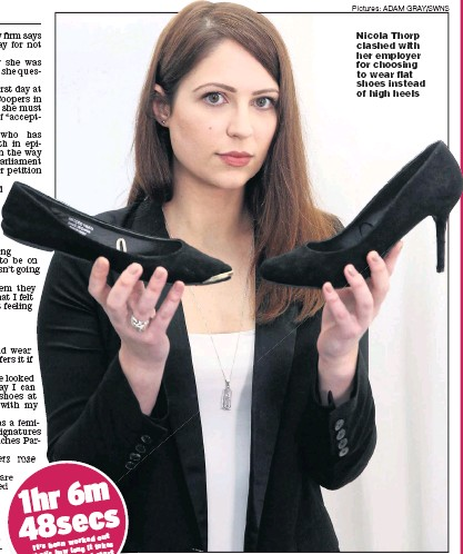 ?? Pictures: ADAM GRAY/SWNS ?? Nicola Thorp clashed with her employer for choosing to wear flat shoes instead of high heels