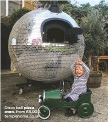 ??  ?? Disco ball pizza oven, from £8,000, templehome.co.uk