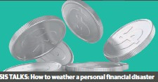 ??  ?? CRISIS TALKS: How to weather a personal financial disaster