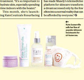 ??  ?? Celebrity makeup artist Molly R. Stern recommends Saint Jane's Luxury Beauty Serum with CBD. Kate Somerville sells her line of popular skincare treatments for at-home use.