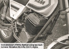??  ?? On Krahnstover's KTM the flywheel casing was much narrower. We believe this is the 324.7cc engine.