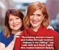 """??  ?? """"Nourishing women's hearts and bodies through nontoxic makeup is our calling!"""" say Leah ( left) and Sarah ( right), who created Saltygirl Beauty"""