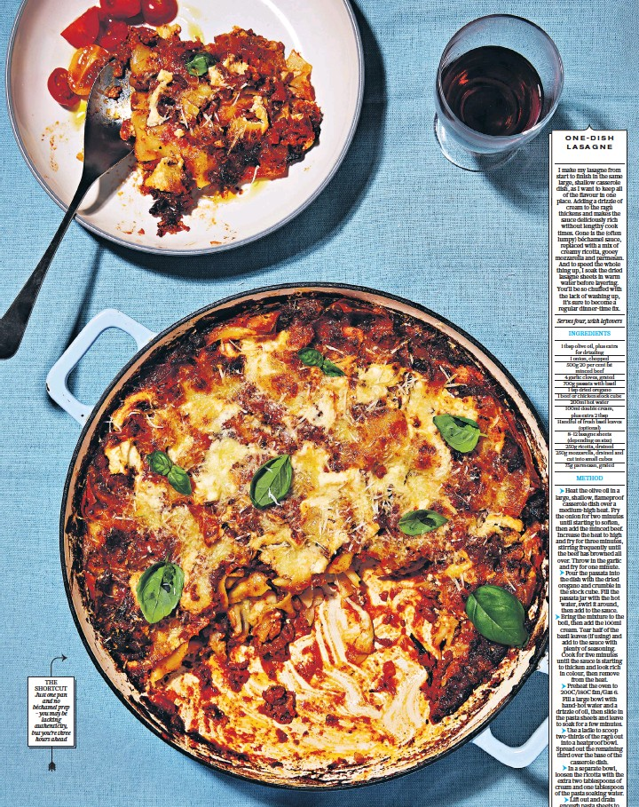 ??  ?? THE SHORTCUT Just one pan and no béchamel prep – you may be lacking authenticity, but you're three hours ahead