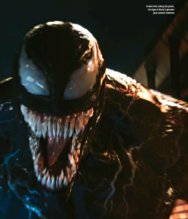??  ?? To avoid them looking like plastic, the edges of Venom's eyes were given constant movement