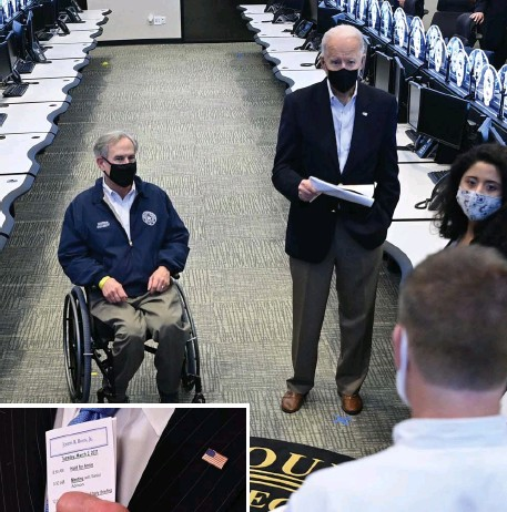 ?? Getty IMaGes Photos ?? UH, HOUSTON? President Biden meets with Texas Gov. Greg Abbott at the Harris County Emergency Operations Center in Houston. Biden visited Friday after severe winter storms racked the region. At left, Biden holds his schedule for Tuesday.