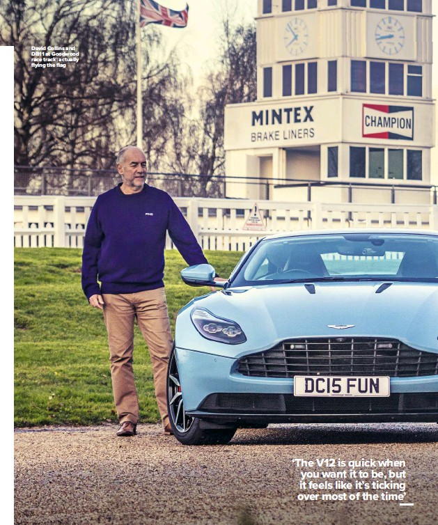 ??  ?? David Collins and DB11 at Goodwood race track: actually flying the flag