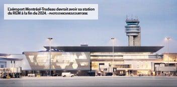 ?? – PHOTO D'ARCHIVES/COURTOISIE ?? L'aéroport Montréal-trudeau devrait avoir sa station du REM à la fin de 2024.